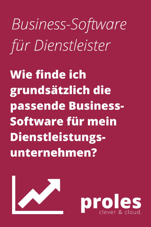 Wie finde ich grundsätzlich die passende Business-Software für mein Dienstleistungsunternehmen?
