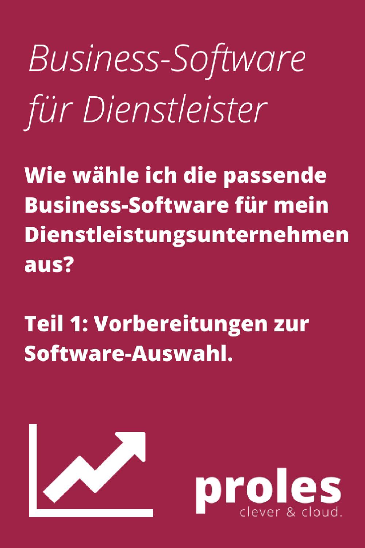 Wie wähle ich die passende Business-Software für mein Dienstleistungs-Unternehmen aus? Teil 1: Vorbereitungen zur Software-Auswahl