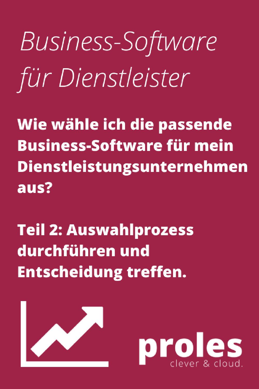 Wie wähle ich die passende Business-Software für mein Dienstleistungs-Unternehmen aus? Teil 2: Auswahlprozess durchführen und Entscheidung treffen