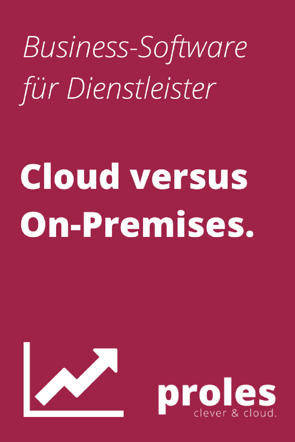 Business-Software für Dienstleister: Cloud versus On-Premises