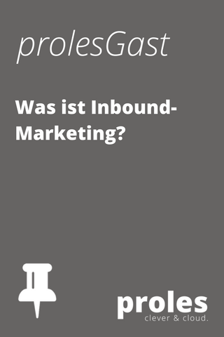 prolesGast: Was ist Inbound-Marketing?