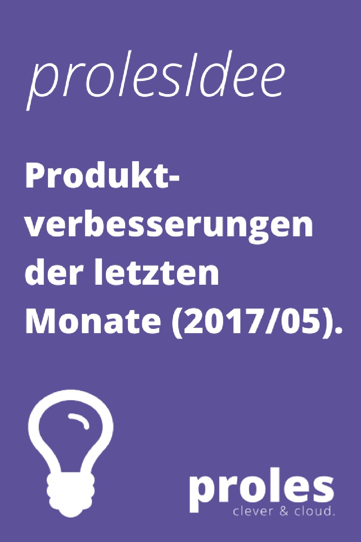 prolesIdee: Produktverbesserungen der letzten Monate (2017/05)