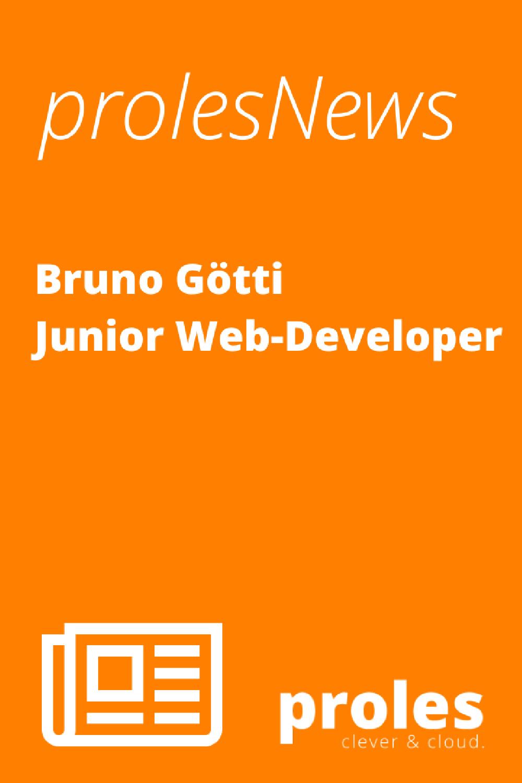 prolesNews: Bruno Götti - Junior Web-Developer
