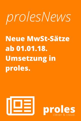 prolesNews: Neue MwSt-Sätze ab 01.01.18 - Umsetzung in proles