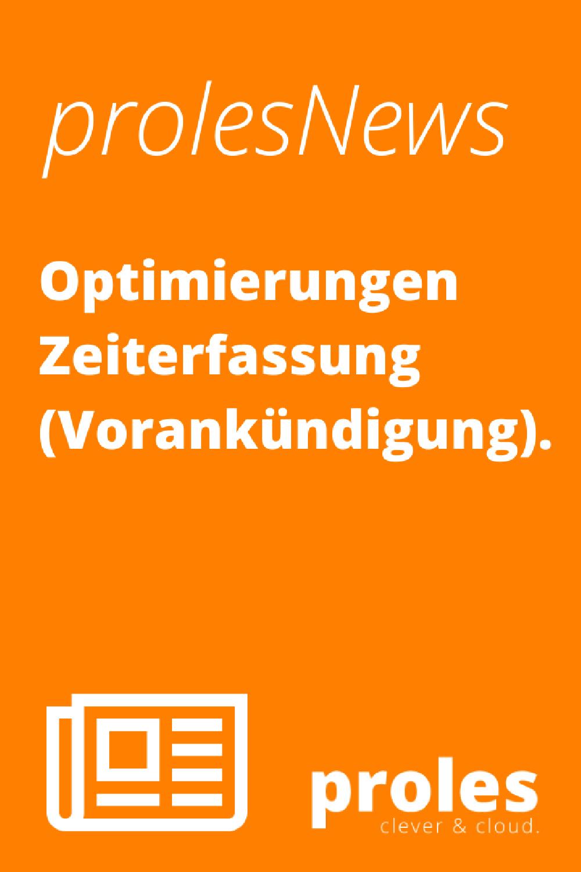 prolesNews: Optimierungen Zeiterfassung (Vorankündigung)
