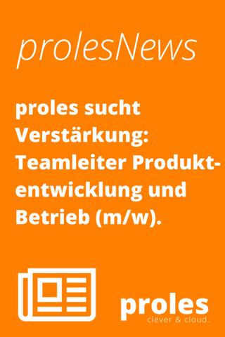 proles sucht Verstärkung: Teamleiter Produktentwicklung und Betrieb (m/w) [100%]