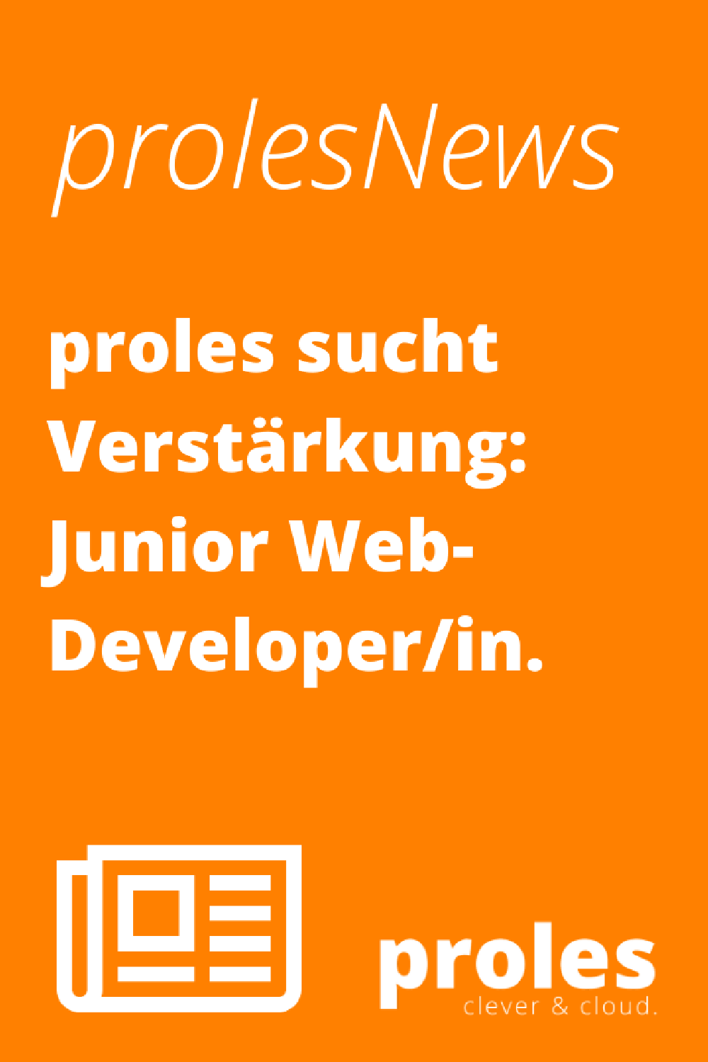 proles sucht Verstärkung - Junior Web-Developer/in Backend/Frontend [100%]