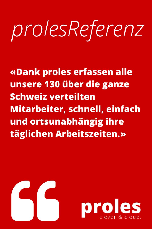 prolesReferenz: «proles läuft zuverlässig wie eine Schweizer Uhr.»